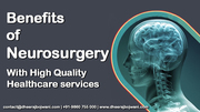 Benefits of Neurosurgery offers Low Cost & High Quality Healthcare services