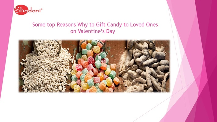 Some top Reasons Why to Gift Candy to Loved Ones on Valentine