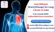 Cost Efficient Brachytherapy for Lung Cancer at Leading Hospitals in India