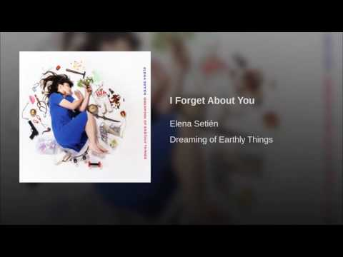 Elena Setién - I Forget About You