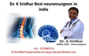 Dr K Sridhar Best neuronsurgeon in india