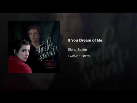 Elena Setién -If You Dream Of Me