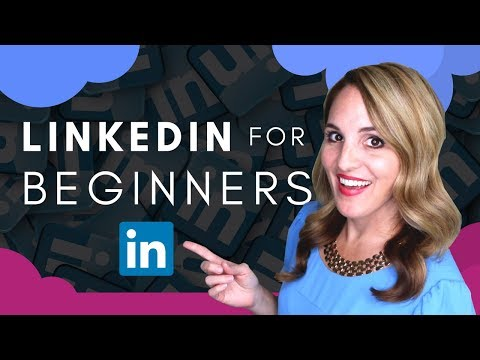 How To Use LinkedIn For Beginners - 7 LinkedIn Profile Tips 2018