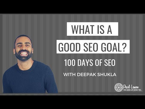 What Is A Good Goal For Your SEO? | 100 Days of SEO Day 28 | Pearl Lemon Official