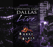 (RSVP CLOSED)  Uptown Jazz Dallas Live at House of Blues Dallas - SOUL EDITION (012) | Carmen Rodgers