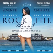 ROCK THE BOAT 2019 THE 7th ANNUAL ALL WHITE BOAT RIDE PARTY DURING NEW ORLEANS ESSENCE MUSIC FESTIVAL