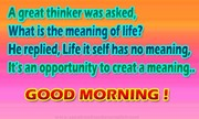 A great thinker was asked | What is the meaning of life | Speak well spoke English