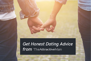 Get Honest Dating Advice from The Attractive Man