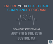 Seminar on Ensure Your Healthcare Compliance Program Reaches Optimal Potential and Protect your Organization