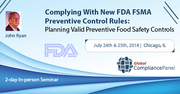 Complying With New FDA FSMA Preventive Control Rules: Planning Valid Preventive Food Safety Controls