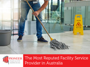Pioneer Facility Services - The Most Reputed Facility Service Provider in Australia