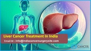 Best Liver Cancer Treatment Hospital in India