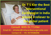 Dr. T S Kler the Best Interventional Cardiologist in India proved a reliever to the global patient