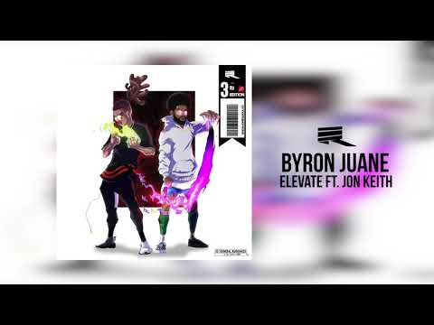 New Music! Byron Juane - Elevate ft. Jon Keith (Official Audio)