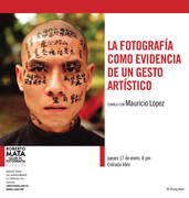 """Charla """"La fotografía como evidencia de un gesto artístico"""""""