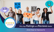 Why ratings and reviews are important for your app and ways to improve it.
