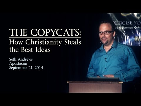 Seth Andrews - The Copycats: How Christianity Steals The Best Ideas