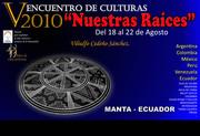 """5to ENCUENTRO INTERNACIONAL DE CULTURAS """"NUESTRAS RAÍCES"""" 2010"""""""