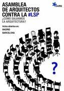SArq convoca en Barcelona asamblea pública y abierta contra la Ley de Servicios Profesionales (LSP)