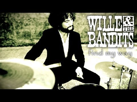 Wille And The Bandits - Find My Way ( Official Music Video)