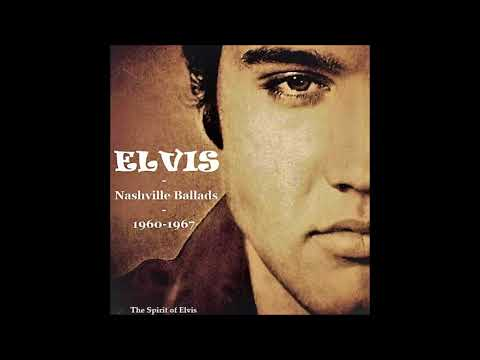 "ELVIS - ""Nashville Ballads 1960-1967"" - (NEW sound) - TSOE 2018"