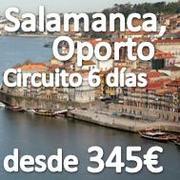 Salamanca, Oporto y Norte de Portugal 6 días desde 345€ Super Oferta Circuito en Pensión Completa Salidas en Julio y Agosto