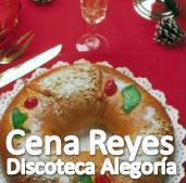Cena de Reyes en Discoteca Alegoria