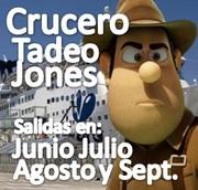 Crucero Tadeo Jones (Varias fechas de salida en Agosto y Septiembre 2013)