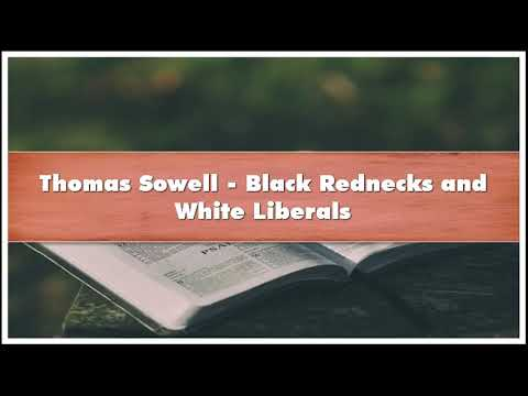Thomas Sowell - Black Rednecks and White Liberals Audiobook