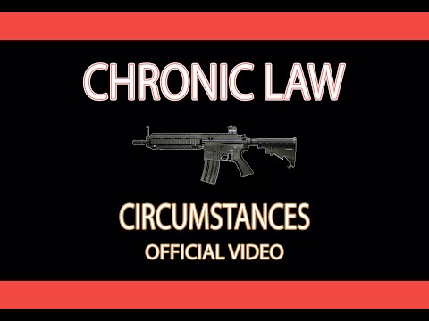 Chronic Law - Circumstances [Official Music Video]