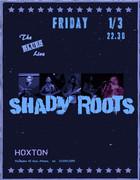 Shady Roots live @ Hoxton