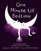 """""""One Minute Till Bedtime: 60 Second Poems to Send You Off to Sleep"""" Book Launch & Signing"""
