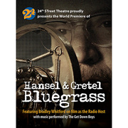 "World premiere 'Hansel & Gretel Bluegrass"" narrated by Bradley Whitford with music of The Get Down Boys"
