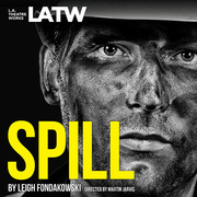 Spill at LA Theatre Works