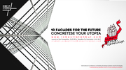 10 Facades for the Future Concretise your Utopia Student Design Competition