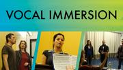 VOCAL IMMERSION: Technique, Interpretation, Freedom of Expression, Ensemble Work