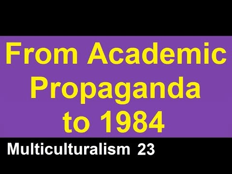From Academic Propaganda to 1984