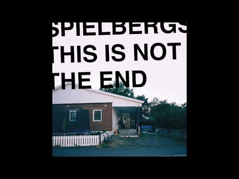 Spielbergs - This Is Not The End (Full Album 2019)