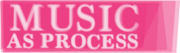 RMA study day: Researching music as process: methods and approaches, University of Oxford, 22 November