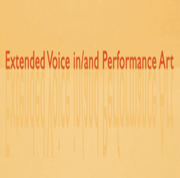 Extended Voice in/and Performance Art