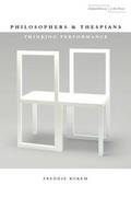 Performance Philosophy: Dramaturgical Paradigms of Text, Space and Body