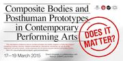 Does It Matter? Composite Bodies and Posthuman Prototypes in Contemporary Performing Arts