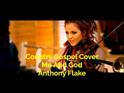 Country Gospel Cover song  me and God