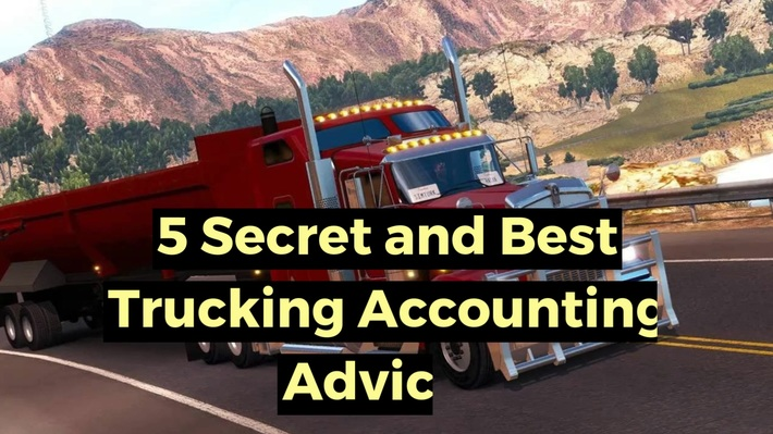 5 Secret And Best Trucking Accounting Advises