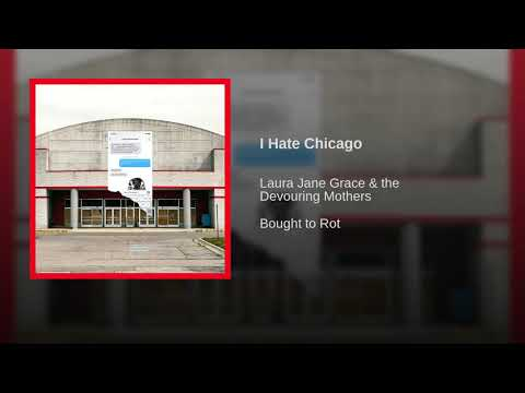 Laura Jane Grace & The Devouring Mothers - I Hate Chicago