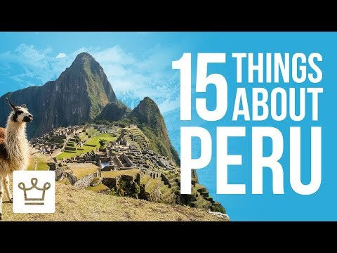 15 Things You Didn't Know About Peru