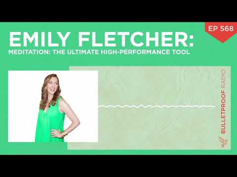Meditation: The Ultimate High-Performance Tool— Emily Fletcher #568