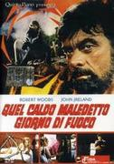 Quel caldo maledetto giorno di fuoco  (1968) Damned Hot Day of Fire