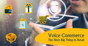 How is Voice Commerce Changing the Retail Store?
