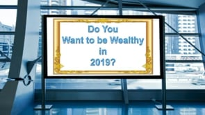 Do You Want To Be Wealthy In 2019?